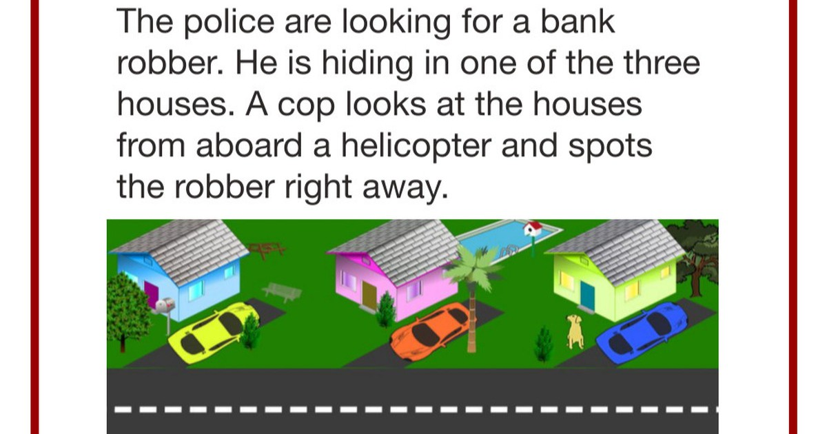 Riddle: Where Is The Bank Robber Hiding?
